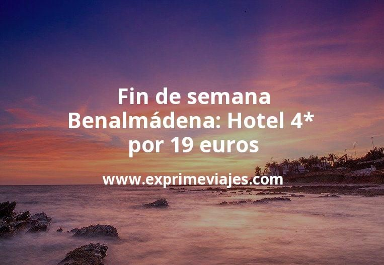 ¡Chollo! Fin de semana Benalmádena: Hotel 4* por 19€ p.p/noche