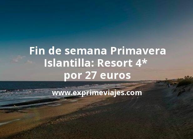 Fin de semana Primavera Islantilla: Resort 4* por 27€ p.p/noche