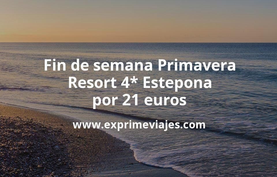 Fin de semana Primavera: Resort 4* Estepona por 21€ p.p/noche