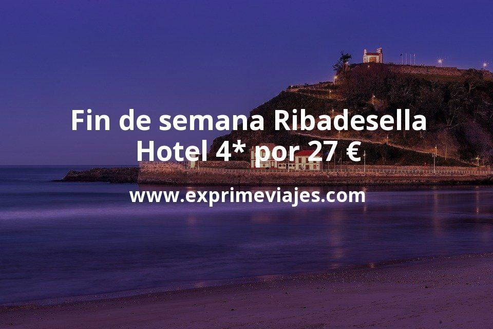 Fin de semana Ribadesella: Hotel 4* por 27€ p.p/noche