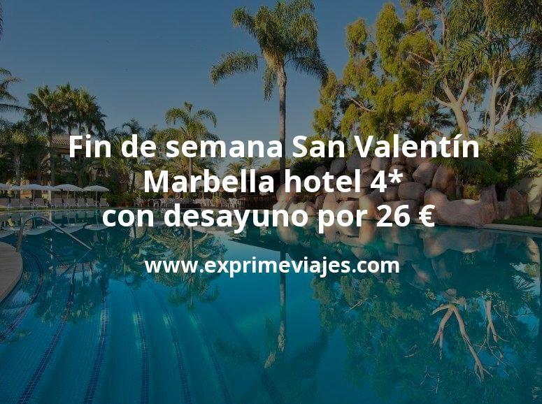 Fin de semana San Valentín: Marbella hotel 4* con desayuno por 26€ p.p/noche