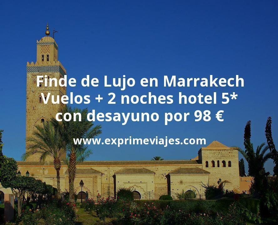 Finde de Lujo en Marrakech: Vuelos + 2 noches hotel 5* con desayuno por 98euros