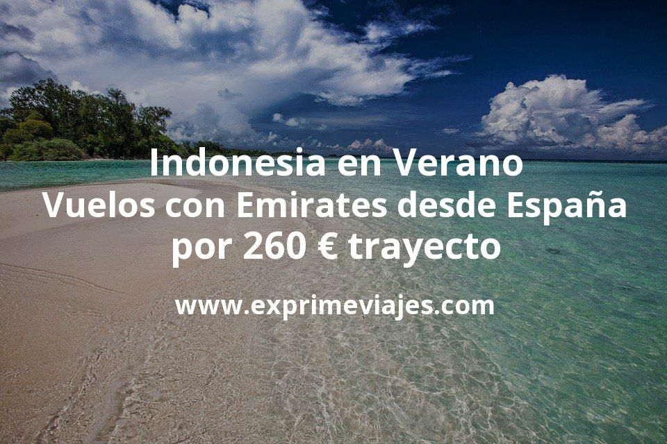Indonesia en Verano: Vuelos con Emirates desde España por 260euros trayecto