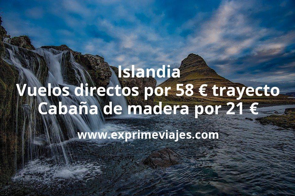 Islandia: Vuelos directos por 58euros trayecto; Cabaña de madera por 21euros p.p/noche
