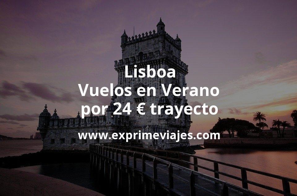 ¡Wow! Lisboa en Verano: Vuelos por 24euros trayecto