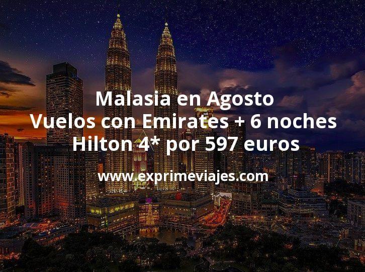 Malasia en Agosto: Vuelos con Emirates + 6 noches Hilton 4* por 597euros