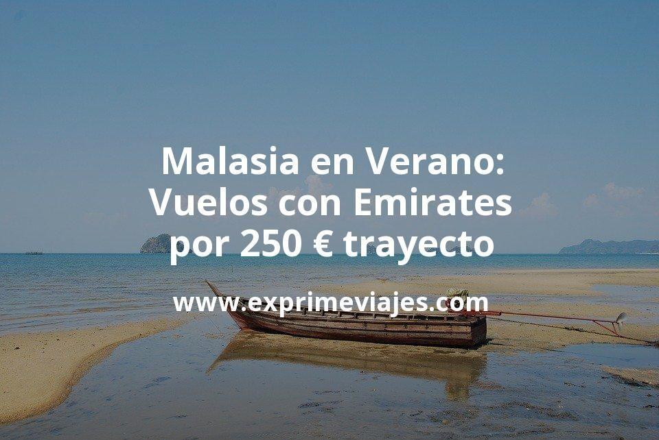 Malasia en Verano: Vuelos con Emirates desde España por 250€ trayecto