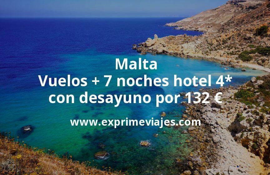 ¡Chollo! Malta: Vuelos + 7 noches hotel 4* con desayuno por 132euros