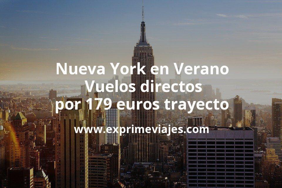 ¡Chollo! Nueva York en Verano: Vuelos directos por 179euros trayecto