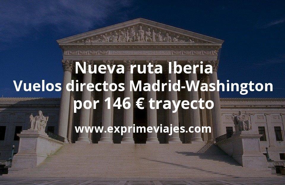 Nueva ruta Iberia: Vuelos directos Madrid – Washington por 146euros trayecto