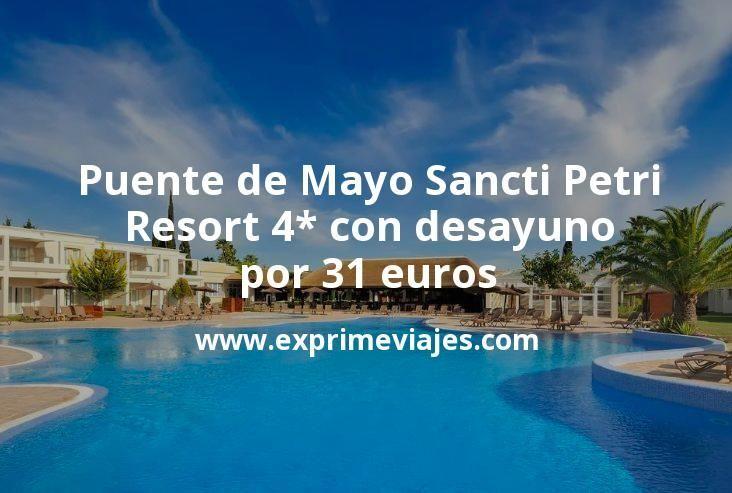 Puente de Mayo Sancti Petri (Cádiz): Resort 4* con desayuno por 31€ p.p/noche