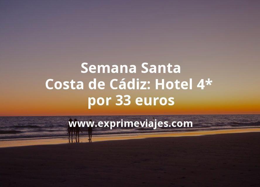 Semana Santa Costa de Cádiz: Hotel 4* por 33€ p.p/noche