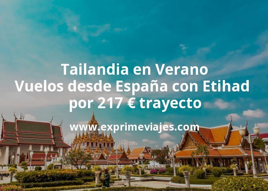 Tailandia en Verano: Vuelos desde España con Etihad por 217euros trayecto
