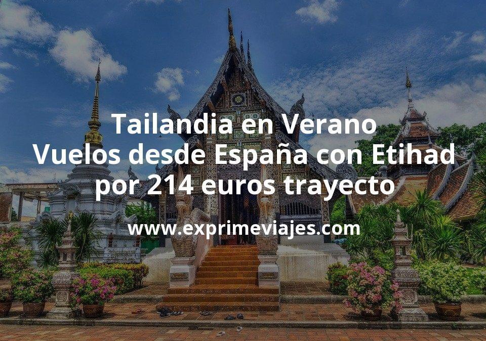 Tailandia en Verano: Vuelos desde España con Etihad por 214euros trayecto