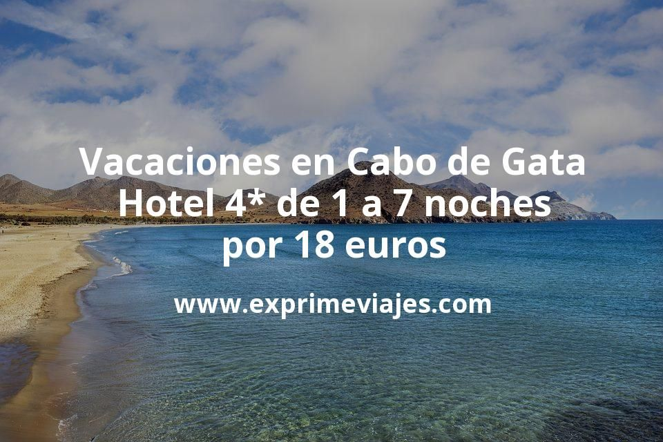 Vacaciones en Cabo de Gata: Hotel 4* de 1 a 7 noches por 18€ p.p/noche