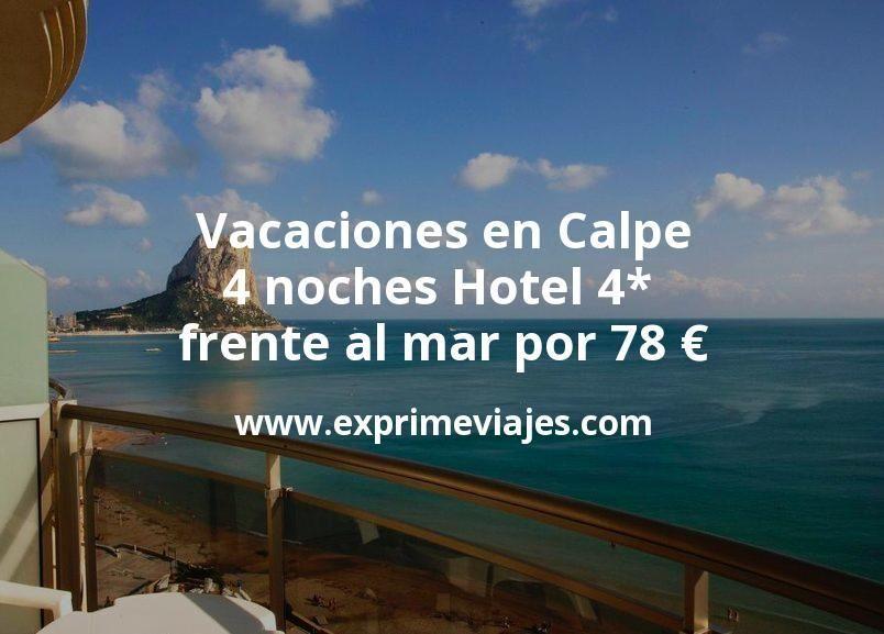 Vacaciones en Calpe: 4 noches Hotel 4* frente al mar por 78euros