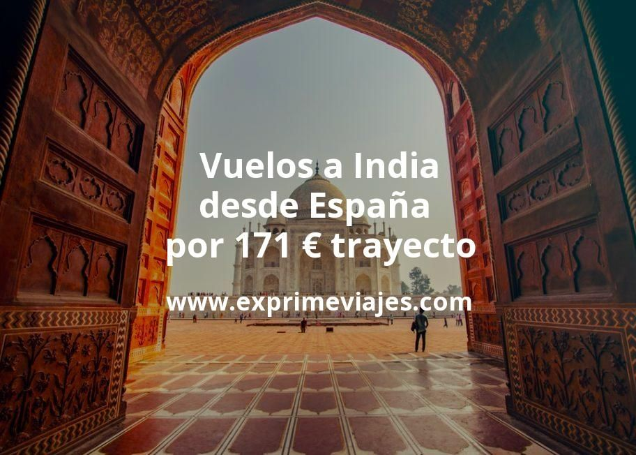 ¡Chollo! Vuelos a India desde España por 171euros trayecto