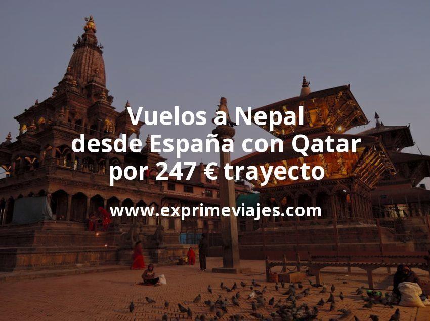 ¡Wow! Vuelos a Nepal desde España con Qatar por 247euros trayecto