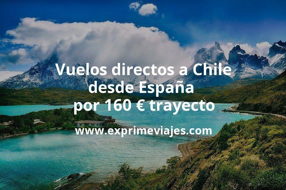 ¡Chollo! Vuelos directos a Chile desde España por 160euros trayecto
