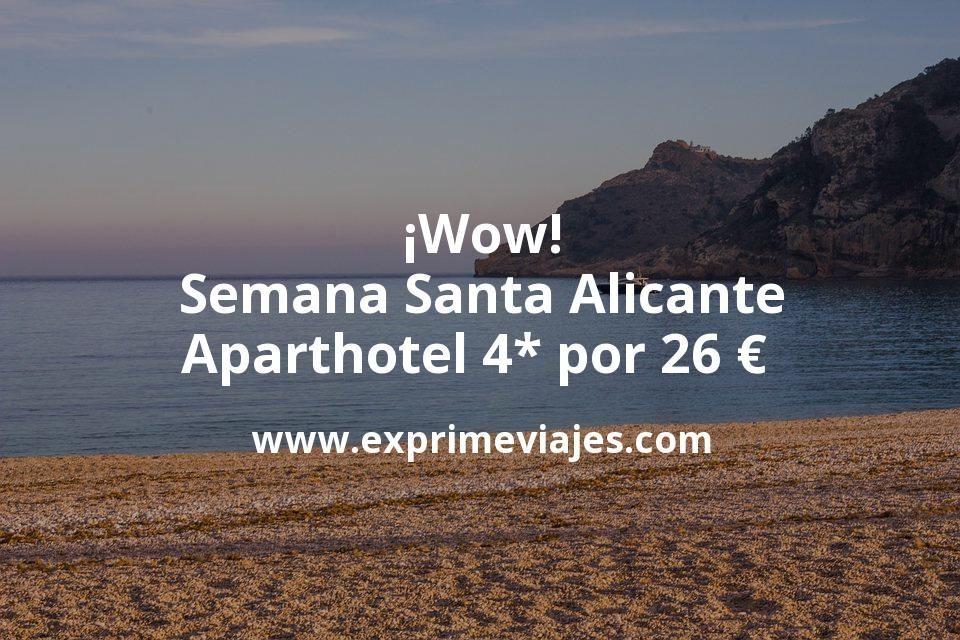 ¡Wow! Semana Santa Alicante: Aparthotel 4* por 26€ p.p/noche