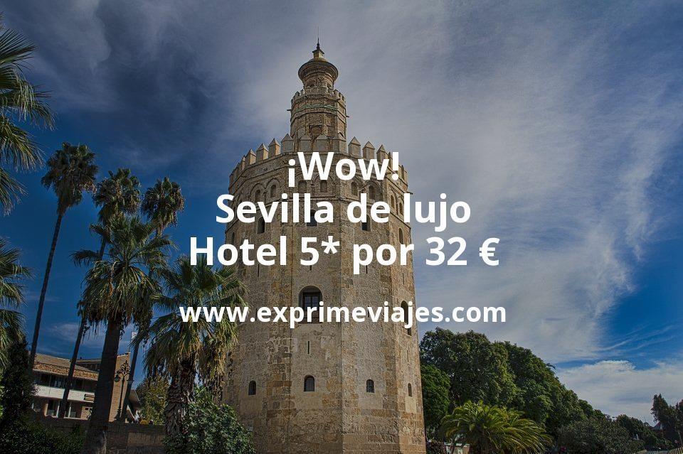 ¡Wow! Sevilla de Lujo: Hotel 5* por 32€ p.p/noche