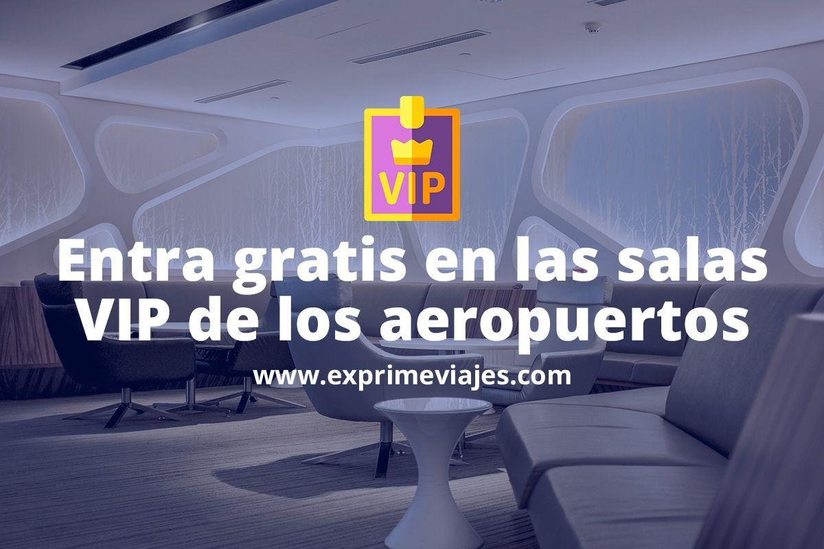 Cómo acceder gratis a las zonas y salas VIP de los aeropuertos
