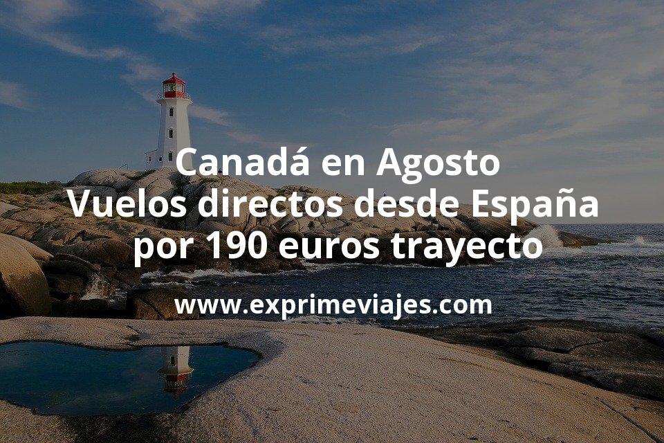 ¡Chollo! Canadá en Agosto: Vuelos directos desde España por 190euros trayecto