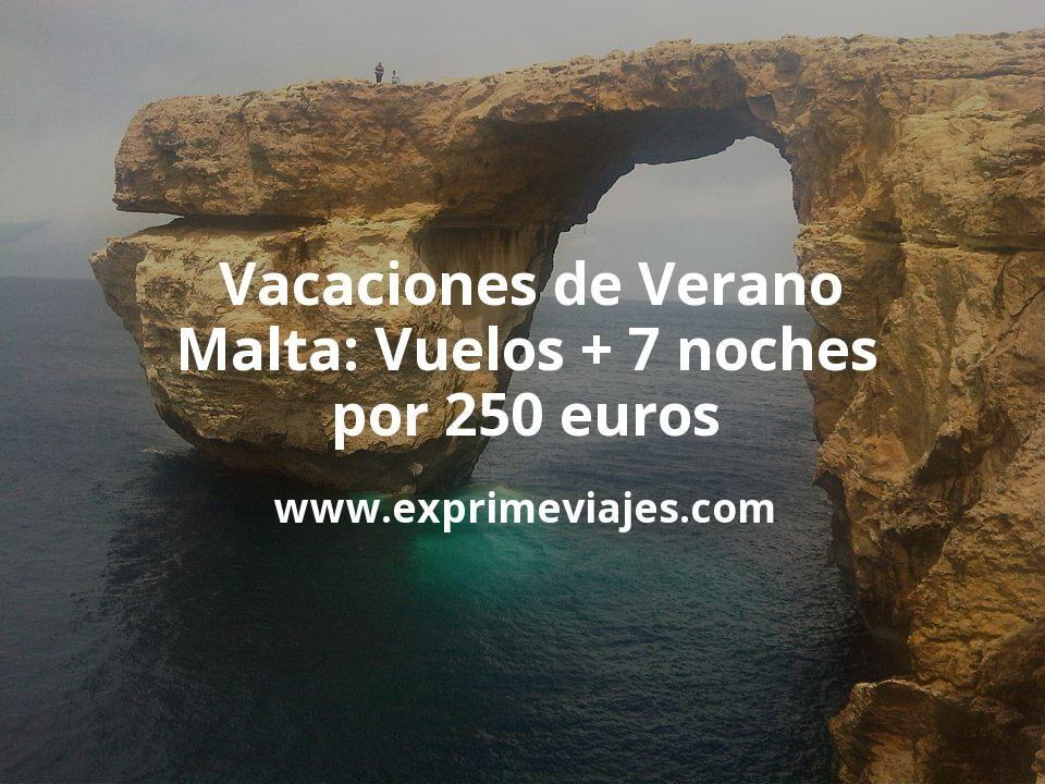 ¡Wow! Vacaciones de Verano en Malta: Vuelos + 7 noches por 250euros