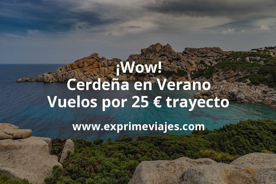 ¡Wow! Cerdeña en Verano: Vuelos por 25euros trayecto
