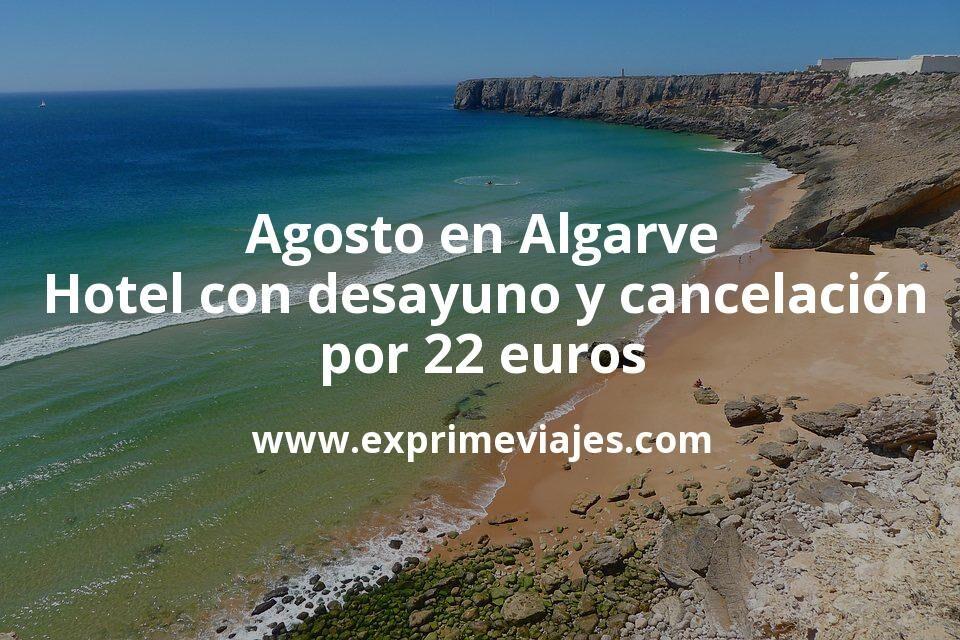 ¡Chollo! Agosto en Algarve: Hotel con desayuno y cancelación por 22€ p.p/noche