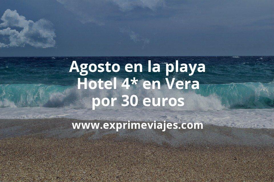 ¡Chollo! Agosto en la playa: Hotel 4* en Vera por 30€ p.p/noche
