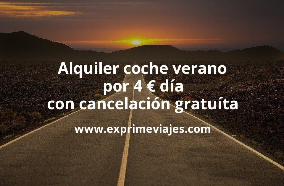 Alquiler de coche barato en verano por 4€ día (cancelación gratuita)