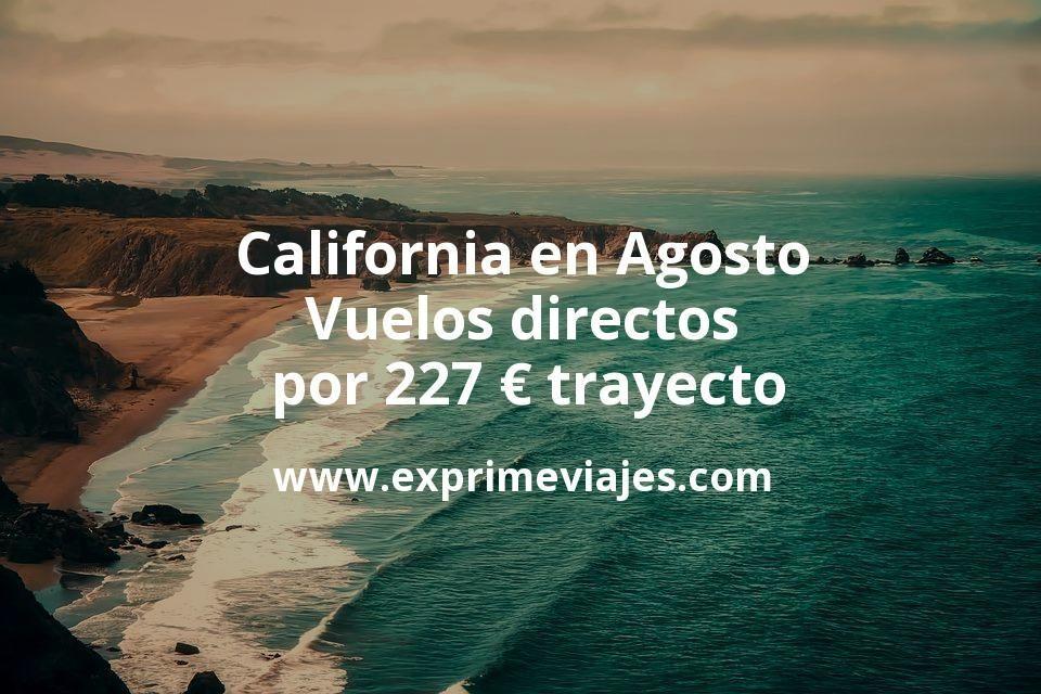 ¡Wow! California en Agosto: Vuelos directos por 227euros trayecto
