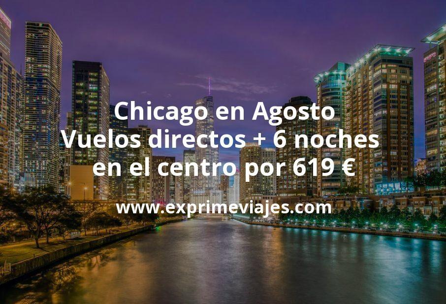 ¡Chollo! Chicago en Agosto: Vuelos directos + 6 noches en el centro por 619euros