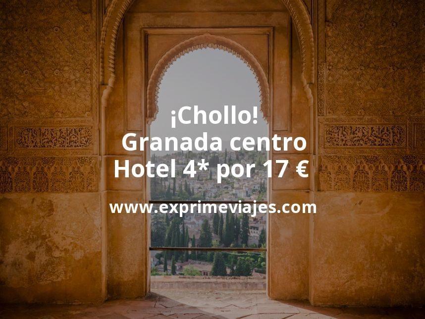 ¡Chollo! Granada centro: Hotel 4* por 17€ p.p/noche