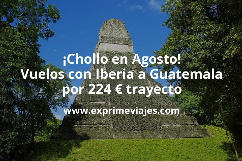 ¡Chollo! Vuelos en Agosto a Guatemala con Iberia por 224€ trayecto