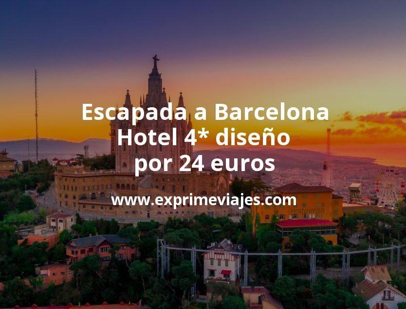 ¡Wow! Escapada a Barcelona: Hotel 4* diseño por 24€ p.p/noche