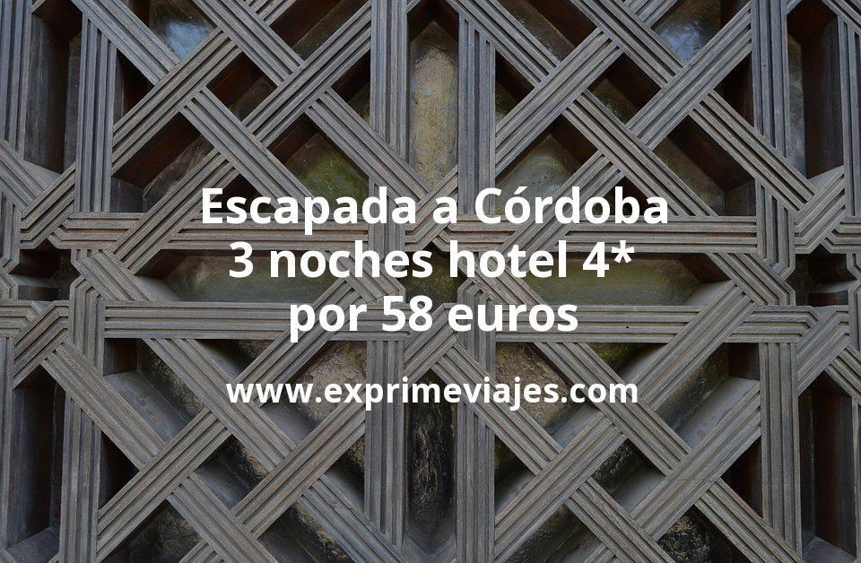 Escapada a Córdoba: 3 noches hotel 4* por 58euros p.p