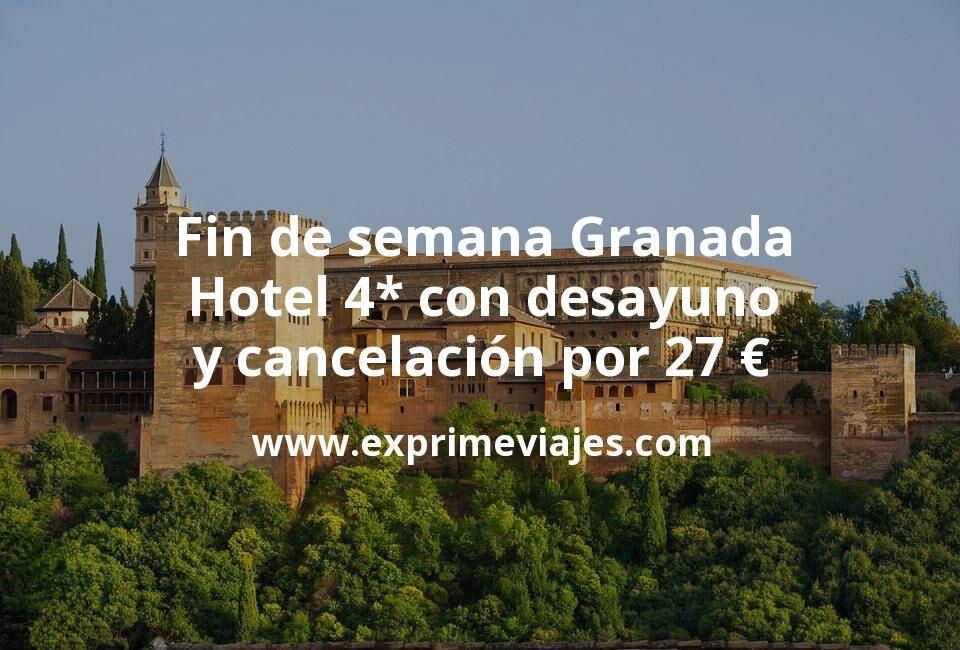 Fin de semana Granada: Hotel 4* con desayuno y cancelación por 27€ p.p/noche