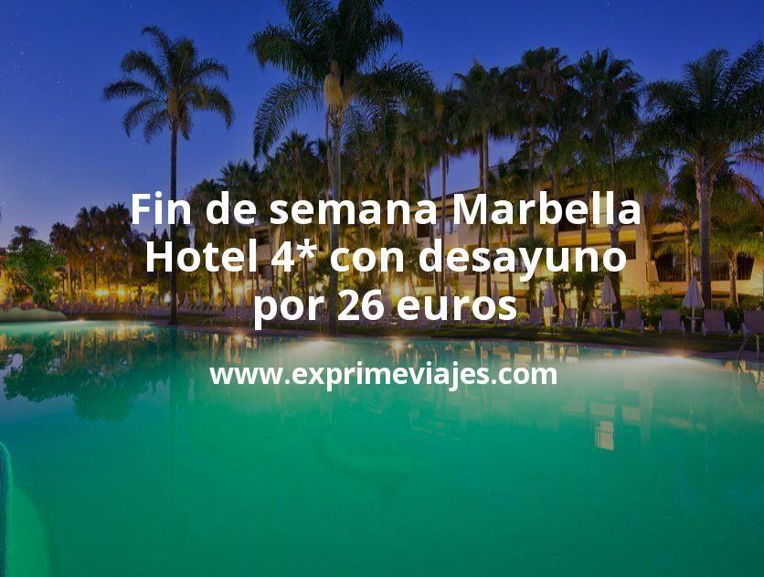 Fin de semana Marbella: Hotel 4* con desayuno por 26€ p.p/noche