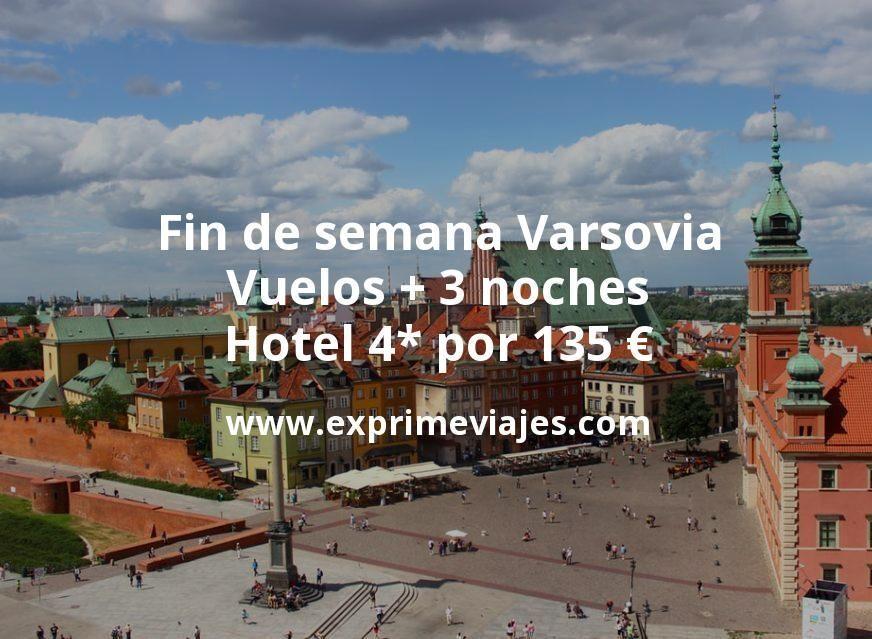 Fin de semana Varsovia: Vuelos + 3 noches hotel 4* por 135euros