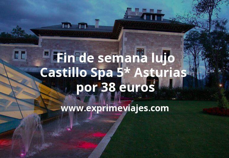 Fin de semana Lujo: Castillo Spa 5* Asturias por 38€ p.p/noche