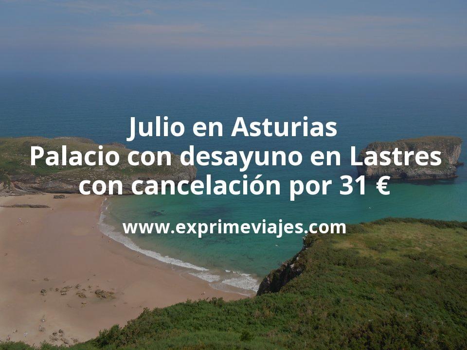 Julio en Asturias: Palacio con desayuno en Lastres con cancelación por 31€ p.p/noche