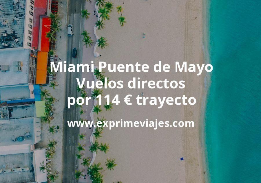 ¡Wow! Miami Puente de Mayo: Vuelos directos por 114euros trayecto