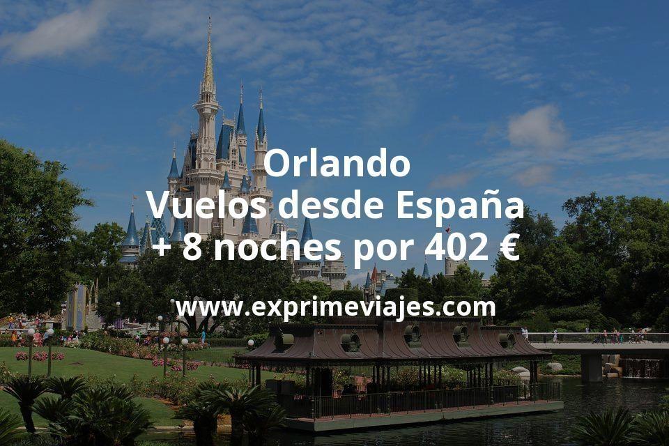 ¡Chollo! Orlando: Vuelos desde España + 8 noches por 402euros