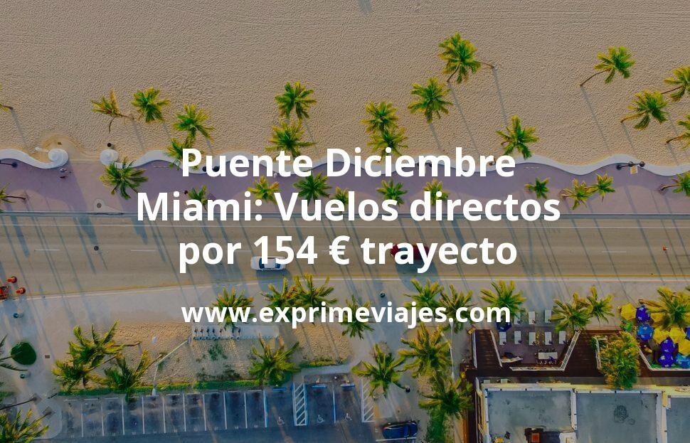 Puente Diciembre Miami: Vuelos directos por 154euros trayecto