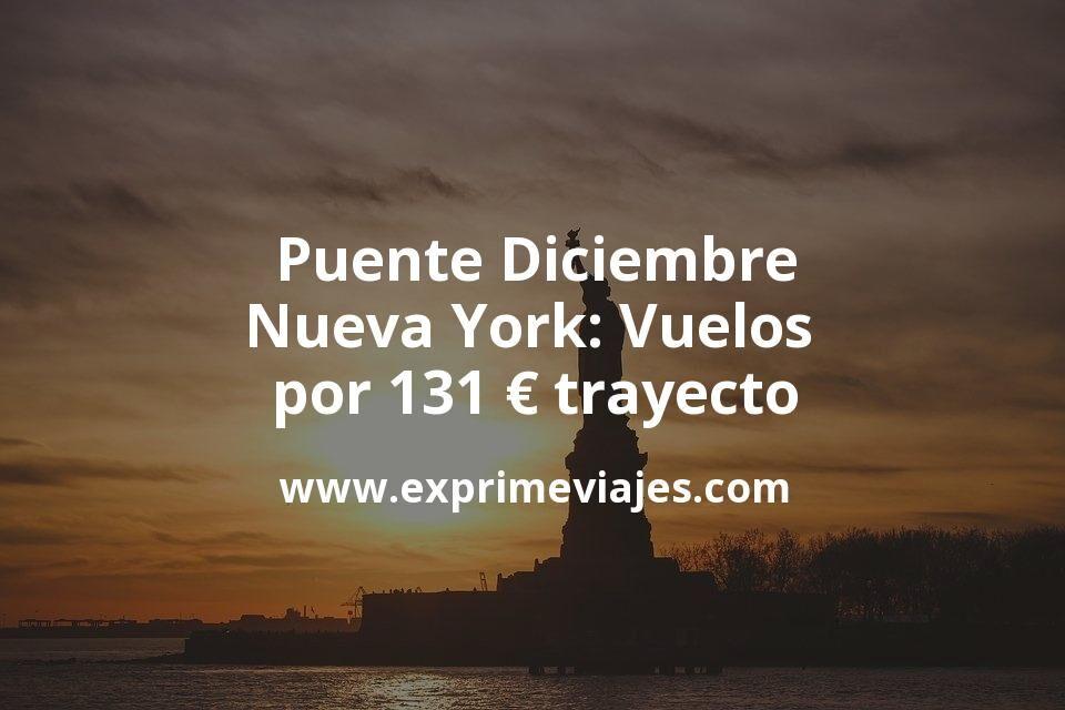 ¡Chollazo! Puente Diciembre Nueva York: Vuelos por 131euros trayecto