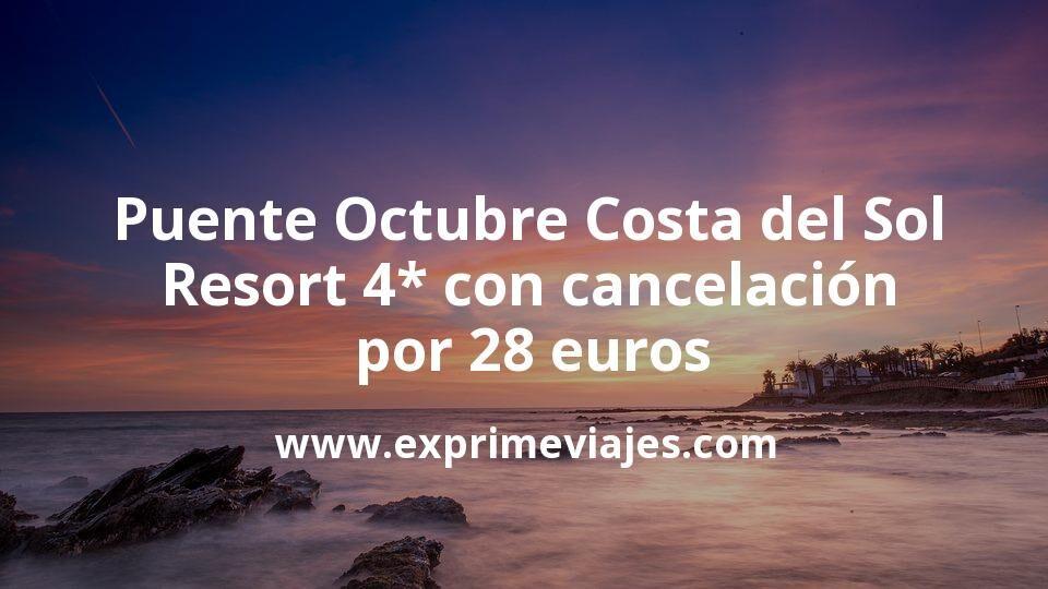 Puente Octubre Costa del Sol: Resort 4* con cancelación por 28€ p.p/noche