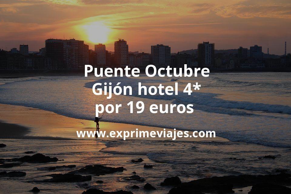 ¡Chollo! Puente Octubre en Gijón: Hotel 4* por 19€ p.p/noche
