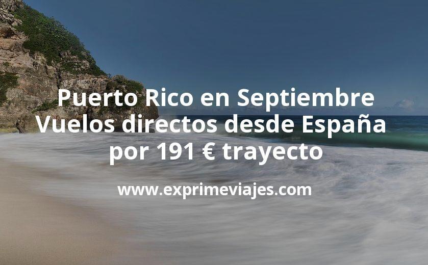 Puerto Rico en Septiembre: Vuelos directos desde España por 191euros trayecto